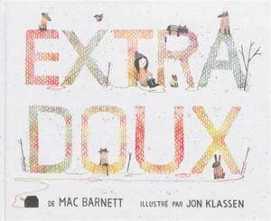 extra doux - Mac Barnett