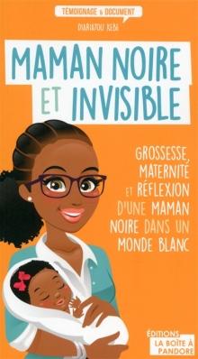 maman noire et invisible